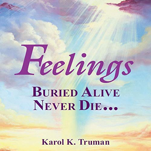 Feelings Buried Alive Never Die…